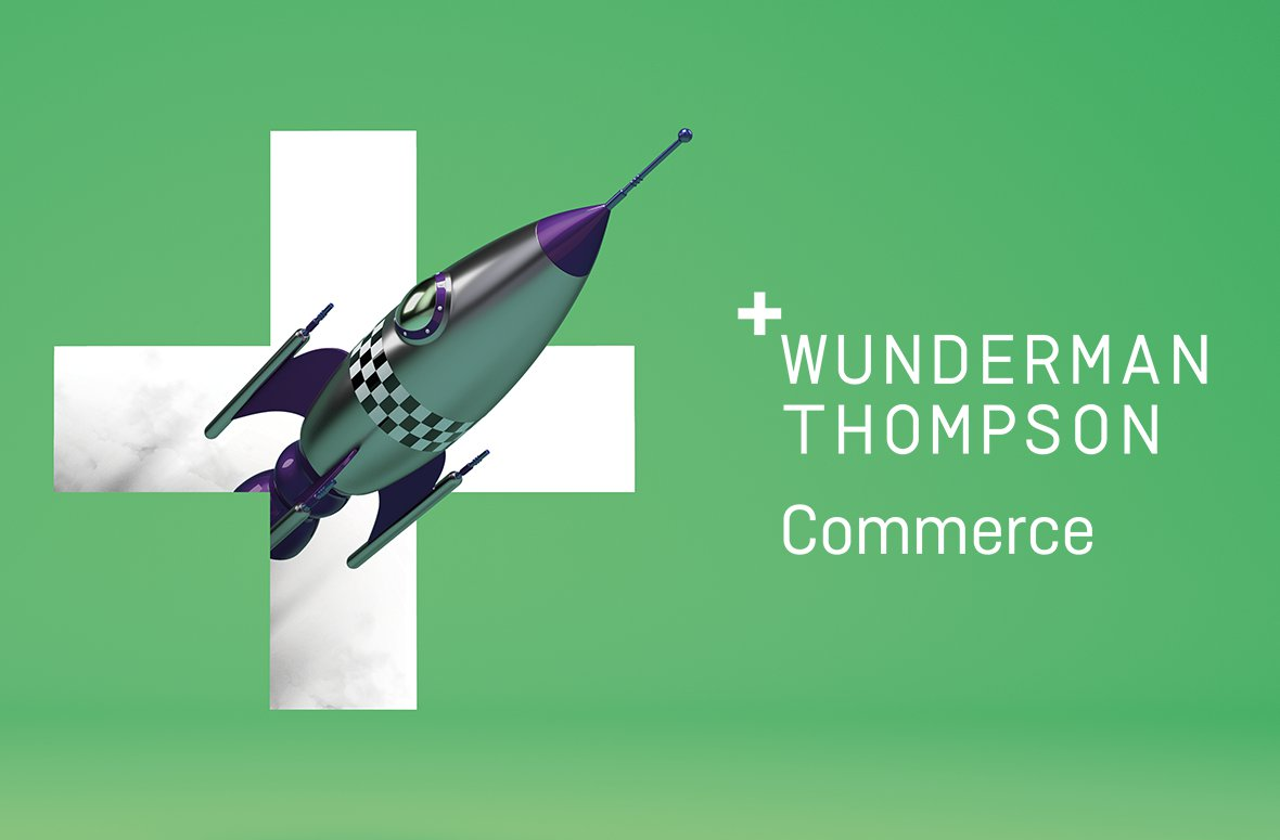 ​Wunderman Thompson launches Wunderman Thompson Commerce