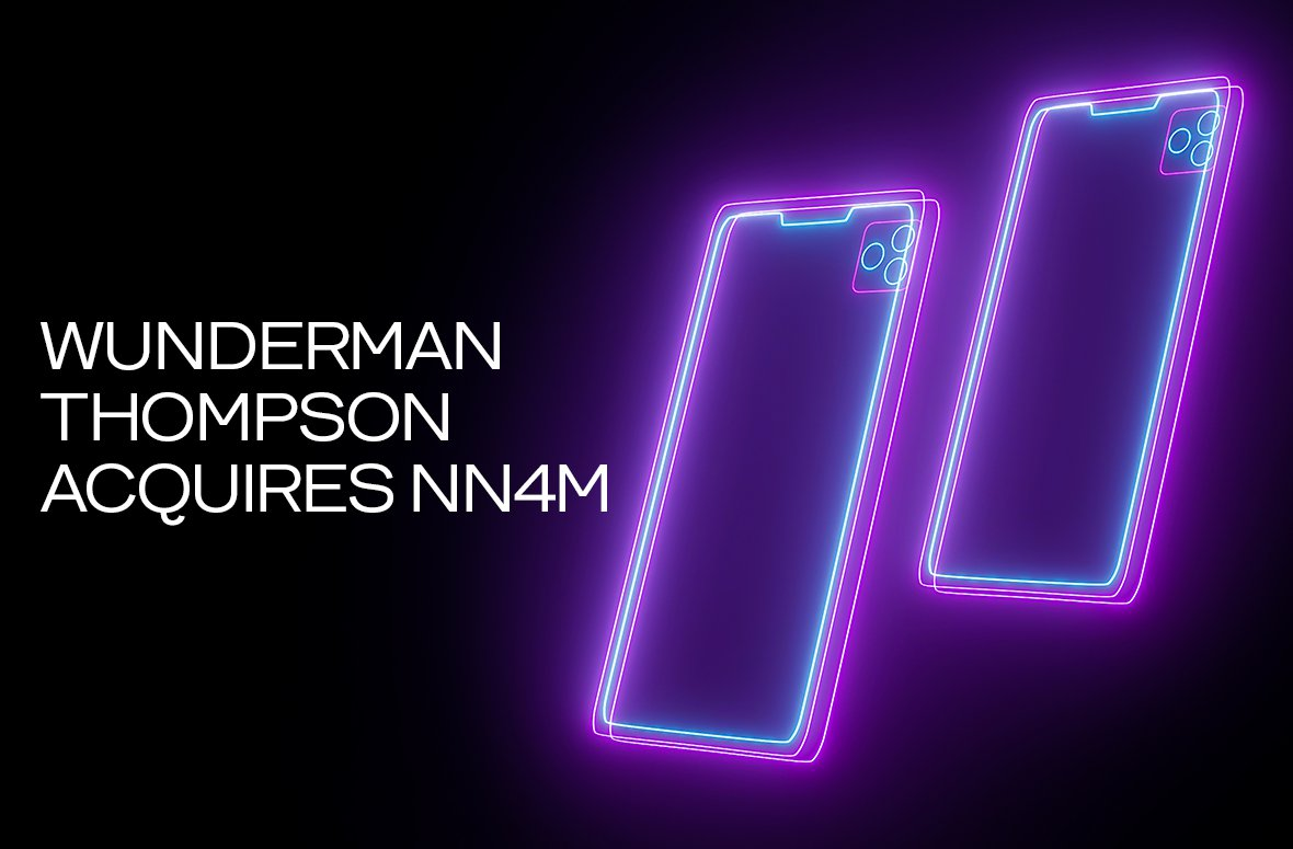 Wunderman Thompson Acquires NN4M, a Leading Mobile Commerce Provider