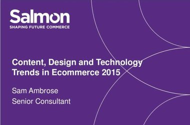 Content, Design and Technology - Trends in Ecommerce 2015